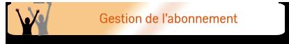 Gestion de l'abonnement VIP - souscription, résiliation